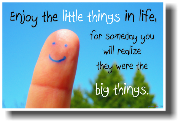 'the small things in life that